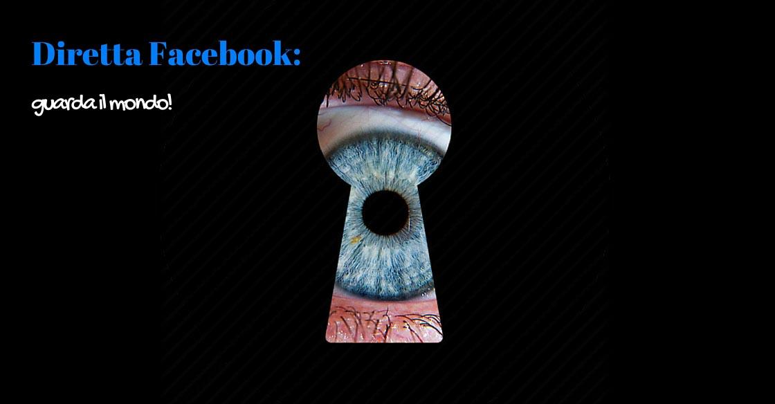 Diretta Facebook- guarda il mondo - SocialWebMax
