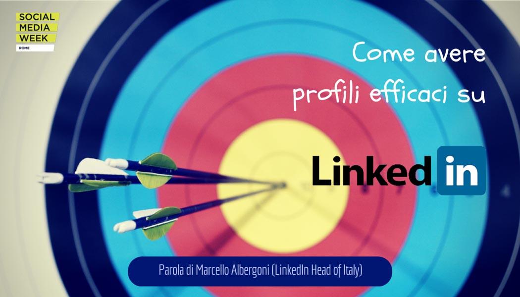 Come avere profili efficaci su LinkedIn - SocialWebMax
