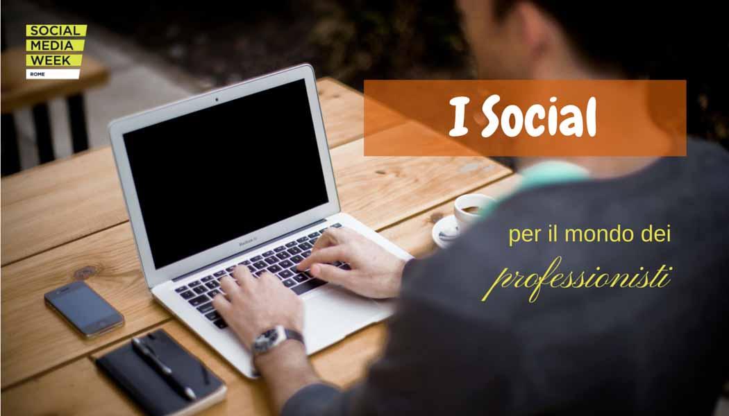 I Social per il mondo dei professionisti #SMWRME - SocialWebMax