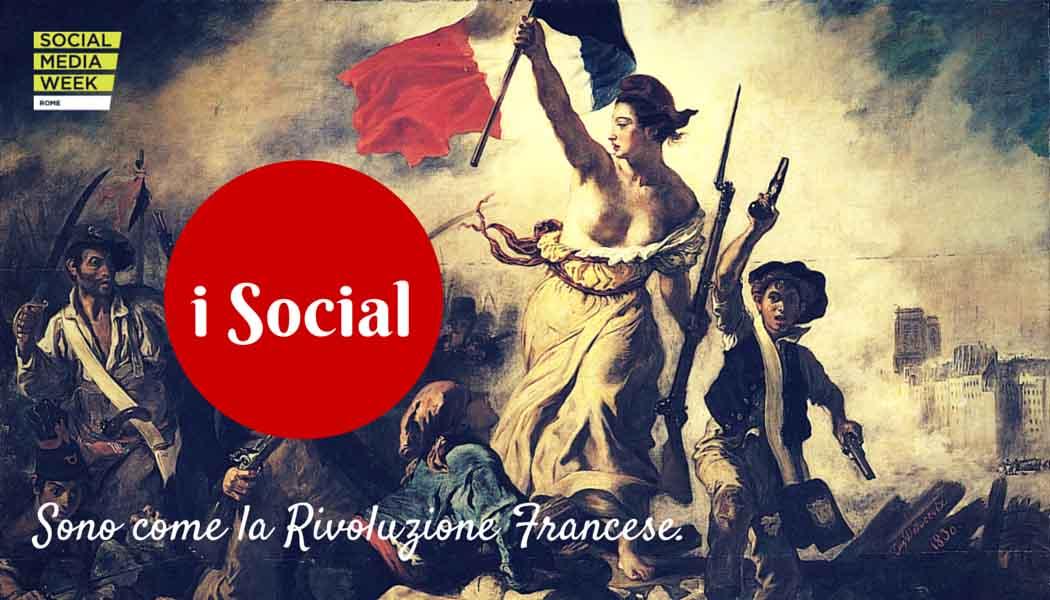 I Social sono come la Rivoluzione Francese - SocialWebMax