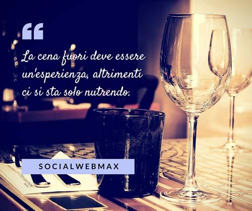 La cena fuori deve essere unesperienza - SocialWebMax