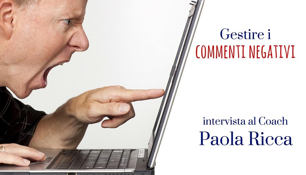 Gestire i commenti negativi - intervista al coach Paola Ricca - SocialWebMax
