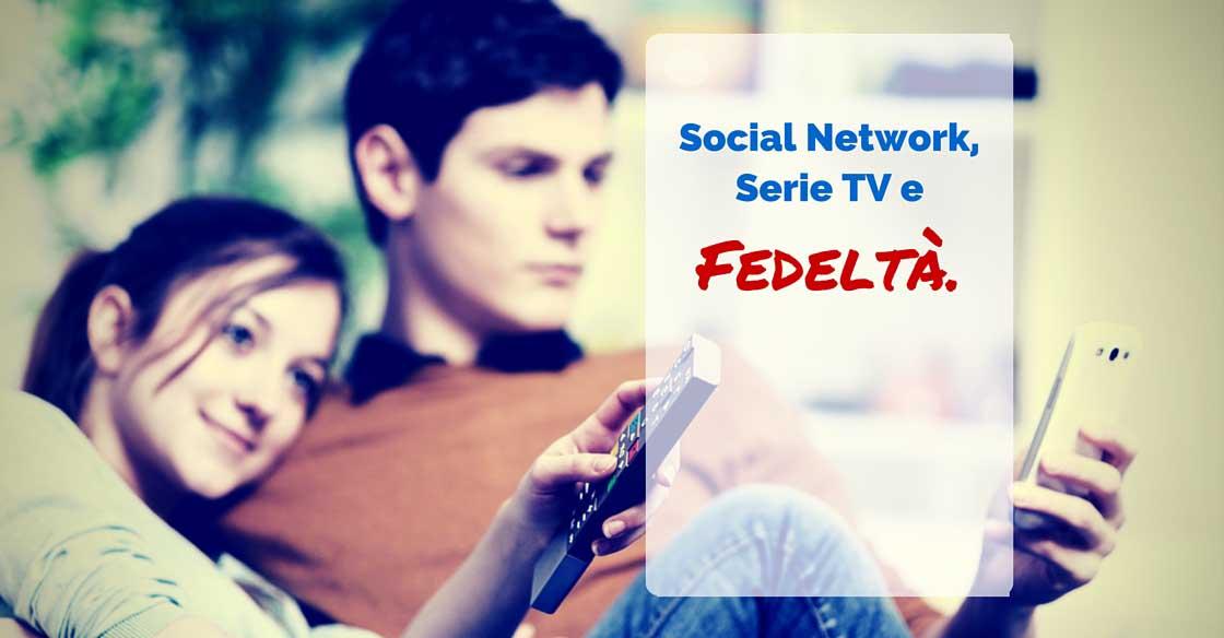 Social Network, Serie TV e fedeltà 01 - SocialWebMax